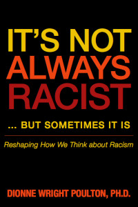 Order Your Copy Today! www.amazon.com/Its-Not-Always-Racist-Sometimes/dp/1480805882